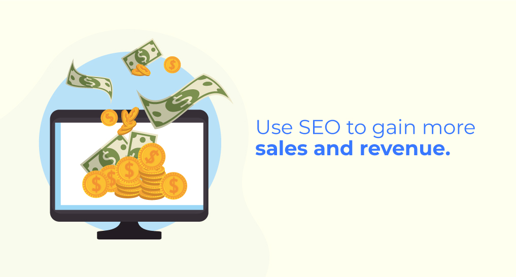 "A computer with money on the screen and coming out of it with the words: Use SEO to gain more sales and revenue"" written on a white background."