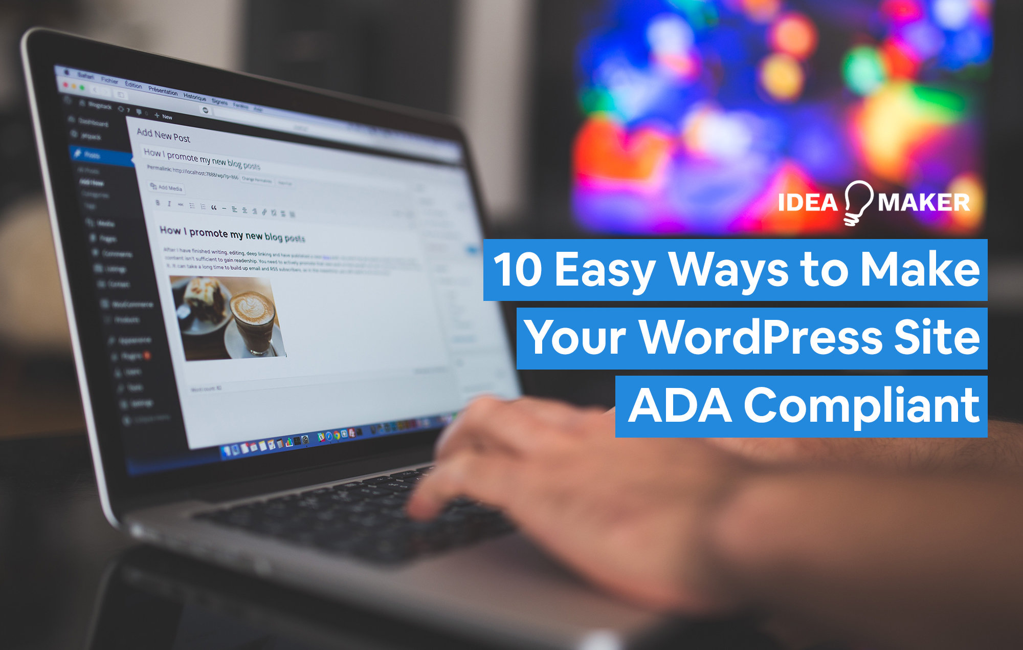 Person typing on a computer with the words 10 Easy Ways to Make Your WordPress Site ADA Compliant, an image to let the reader know what the article is about