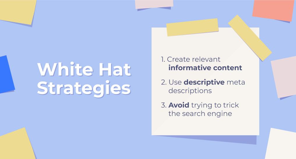 A tip board with the words white hat strategies on one side and on a post it note the words: 1. Create Relevant informative content, 2. use descriptive meta descriptions, 3. avoid trying to trick the search engine