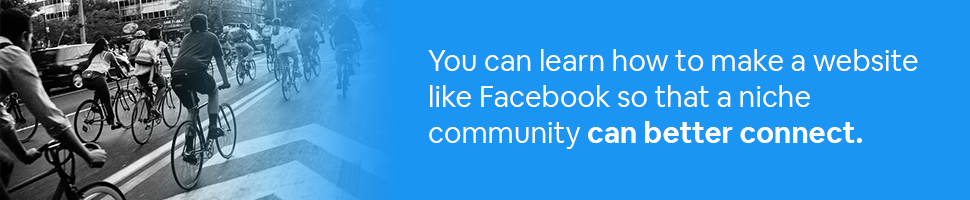 People on bikes with text: You can learn how to make a website like Facebook so that a niche community can better connect.