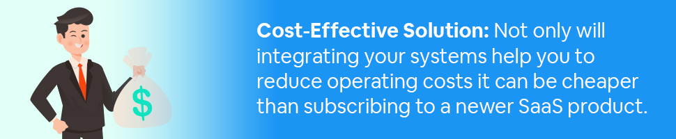 A business person holding a bag of money with text: Cost-Effective Solution: Not only will integrating your systems help you to reduce operating costs it can be cheaper than subscribing to a newer SaaS product.