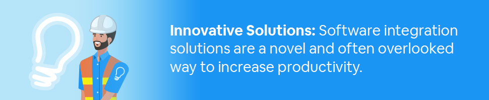 A construction worker with a lightbulb with text: Innovative Solutions: Software integration solutions are a novel and often overlooked way to increase productivity.