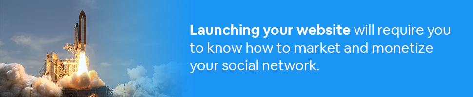 A rocket being launched with text: Launching your website will require you to know how to market and monetize your social network