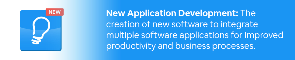 A lightbulb app box that says new with text: New Application Development: The creation of new software to integrate multiple software applications for improved productivity and business processes.