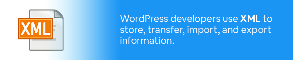 XML logo with text: WordPress developers use XML to store, transfer, import, and export information.