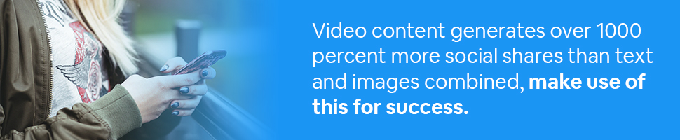 Person looking at a smartphone with text: Video content generates over 1000 percent more social shares than text and images combined, make use of this for success.