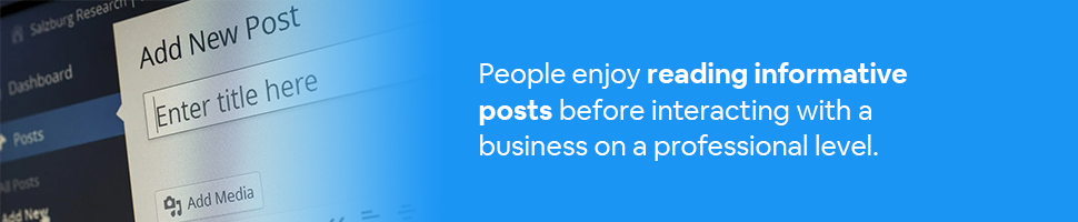 The Add New Post page of WordPress with text: People enjoy reading informative posts before interacting with a business on a professional level.