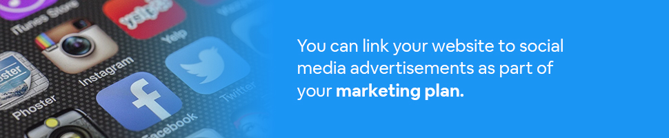 A smartphone with social media apps with text: You can link your website to social media advertisements as part of your marketing plan.