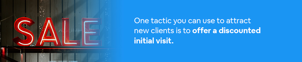 A sign that says Sale with text: One tactic you can use to attract new clients is to offer a discounted initial visit.