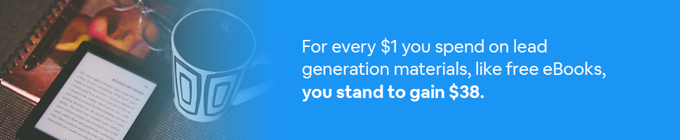 An eReader and a coffee cup with glasses on a table with Text: For every $1 you spend on lead generation materials, like free eBooks, you stand to gain $38.