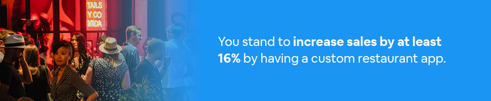 Customers standing in line outside of a packed bar with text: You stand to increase sales by at least 16% by having a custom restaurant app.