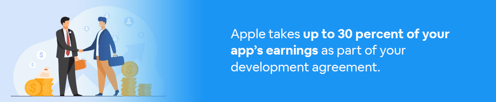 A man from apple shaking hands with an app developer with text: Apple takes up to 30% of your app's earnings as part of your development agreement.