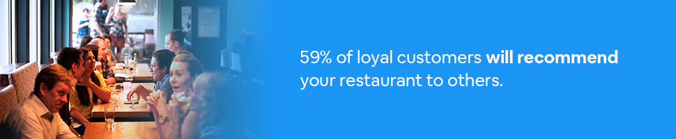 People at a restaurant talking with text: 59% of loyal customers will recommend your restaurant to others.