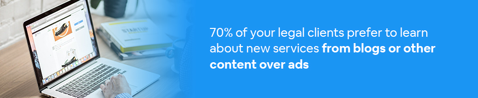 A person on a website on a computer with text: 70% of your legal clients prefer to learn about new services from blogs or other content over ads.