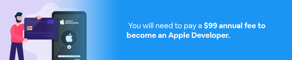 A man standing near a smartphone that says Apple Developer with a big credit card paying the annual fee with text: You will need to pay a $99 annual fee to become an Apple Developer.