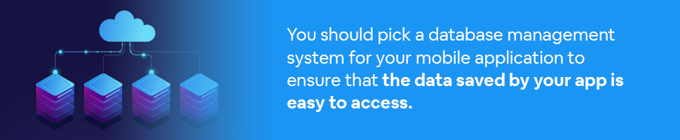 A database management system icon with text: You should pick a database management system for your mobile application to ensure that the data saved by your app is easy to access.