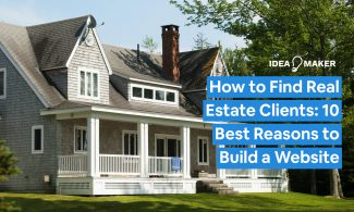 A beautiful colonial style home with wrap around porch with text: How to Find Real Estate Clients: 10 Best Reasons to Build a Website
