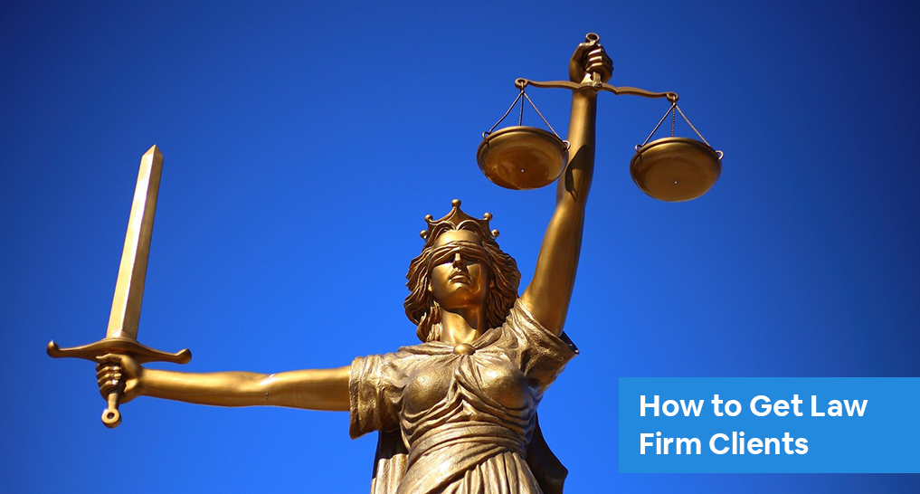 Lady justice with a sword and scales with text: How to Get Law Firm Clients
