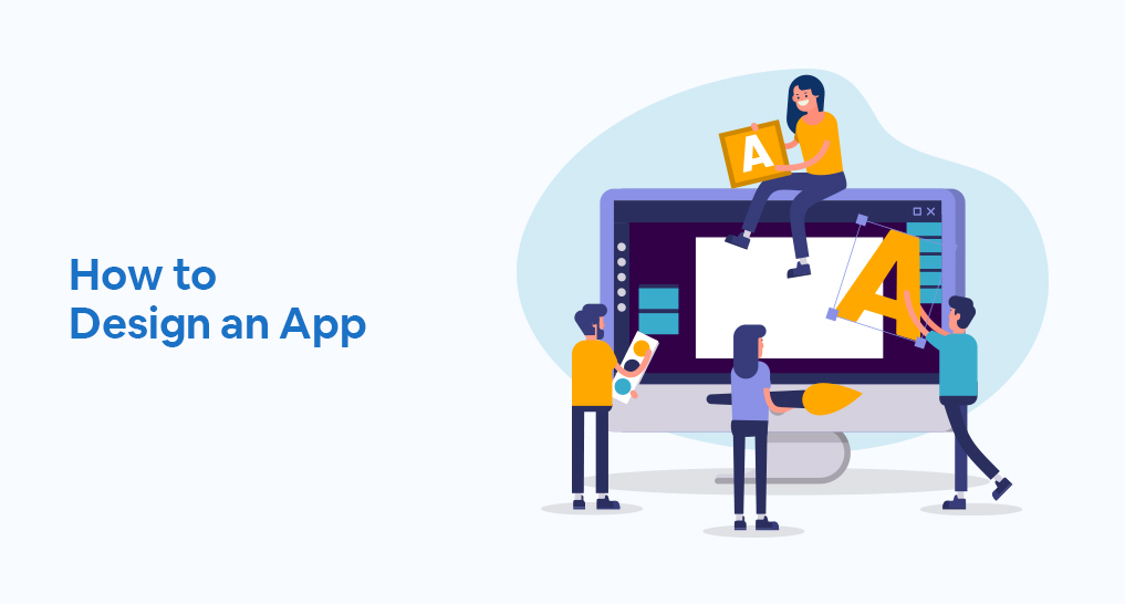 a bunch or people working together to design an app with text: How to Design an App