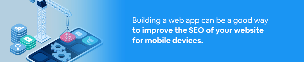 a crane lifting an app box onto a phone with text: Building a web app can be a good way to improve the SEO of your website for mobile devices.