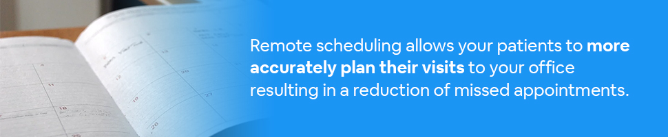 A calendar on a table with text: Remote scheduling allows your patients to more accurately plan their visits to your office resulting in a reduction of missed appointments.