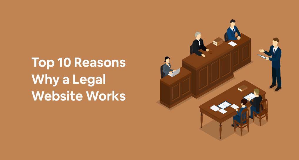 A courtroom with a lawyer making an argument with text: Top 10 Reasons why a legal website works.