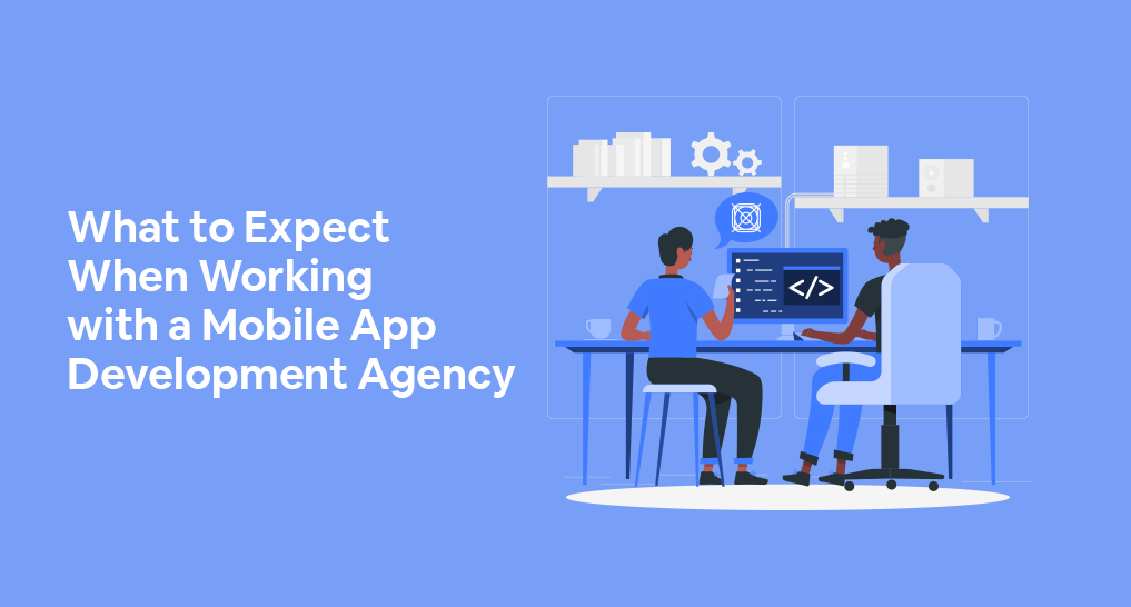 An app developer and his customer sitting at a computer with text: What to Expect When Working with a Mobile App Development Agency.