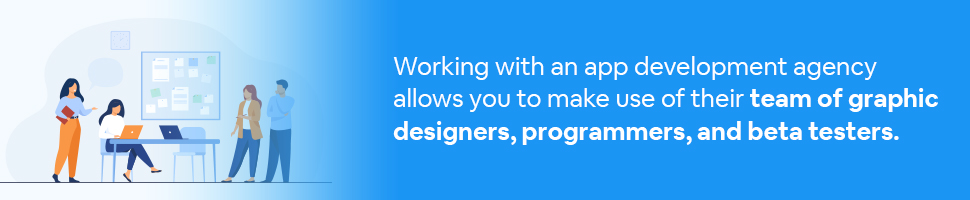 A group of people in a room with a board of ideas with text: Working with an app development agency allows you to make use of their team of graphic designers, programmers, and beta testers.
