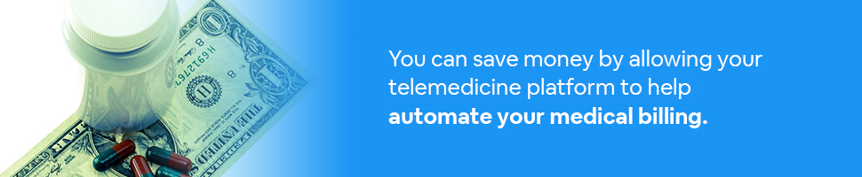 Prescription on a dollar bill with text: You can save money by allowing your telemedicine platform to help automate your medical billing.