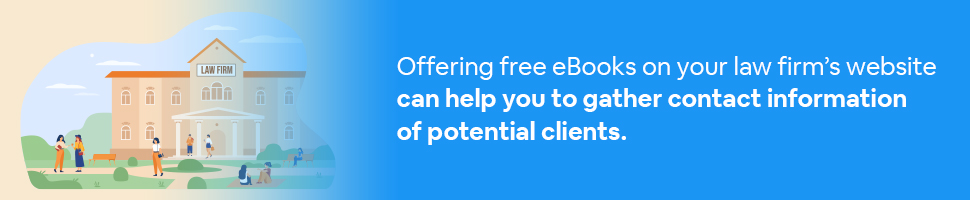 A law firm with people outside of it with text: Offering free eBooks on your law firm's website can help you gather contact information of potential clients.