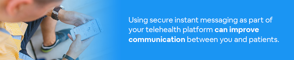 A person texting on a smartphone with text: Using secure instant messaging options as part of your telehealth platform can help improve communication between you and patients.
