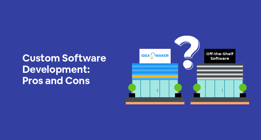 two stores, one is Idea Maker and the other is Off-the-shelf software with text: Custom Software Development: Pros and Cons.