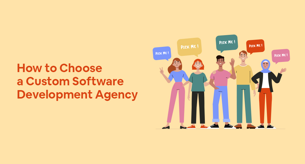 """A group of developers saying """"pick me"""" with text: How to Choose a Custom Software Development Agency"""