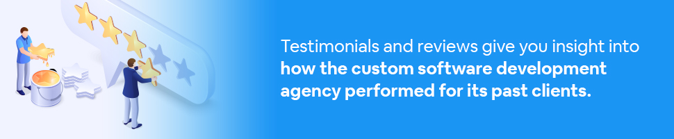 wo men building a star-review with text: Testimonials and reviews give you insight into how the custom software development agency performed for its past clients.