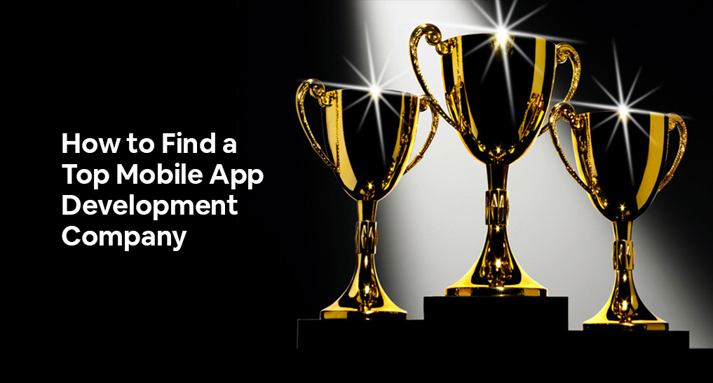 3 awards in light with text: How to Find a Top Mobile App Development company