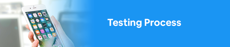 A person looking at mobile apps on an iPhone with text: Testing Process