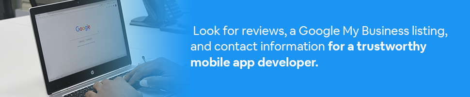 A person conducting a Google search with text: Look for reviews, a Google My Business listing, and contact information for a trustworthy mobile app developer.