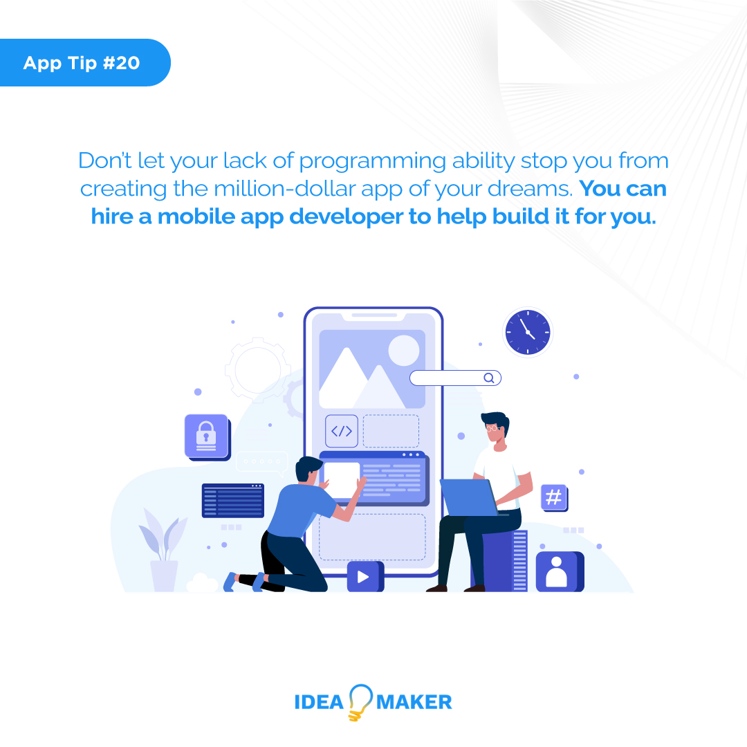 Don't let your lack of programming ability stop you from creating the million-dollar app of your dreams. You can hire a mobile app developer to help build it for you.